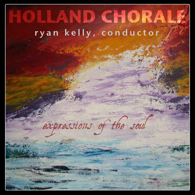 Holland Chorale - 'Expressions of the Soul'
